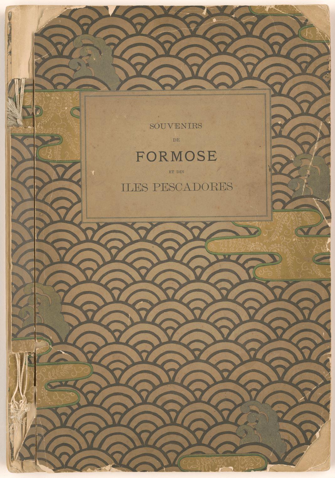 Souvenirs de Formose et des Îles Pescadores (Memories from Formosa and the Pescadores Islands)
